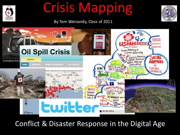 Crisis Mapping<br />By Tom Weinandy, Class of 2011<br />Conflict & Disaster Response in the Digital Age<br />