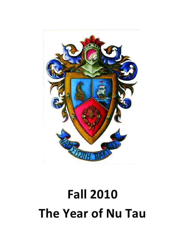 Fall 2010<br />The Year of Nu Tau<br />PURPOSE – To develop the younger brothers and to receive national recognition<br />...