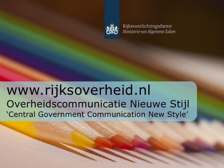 "www.rijksoverheid.nl Overheidscommunicatie Nieuwe Stijl ""Central Government Communication New Style"""