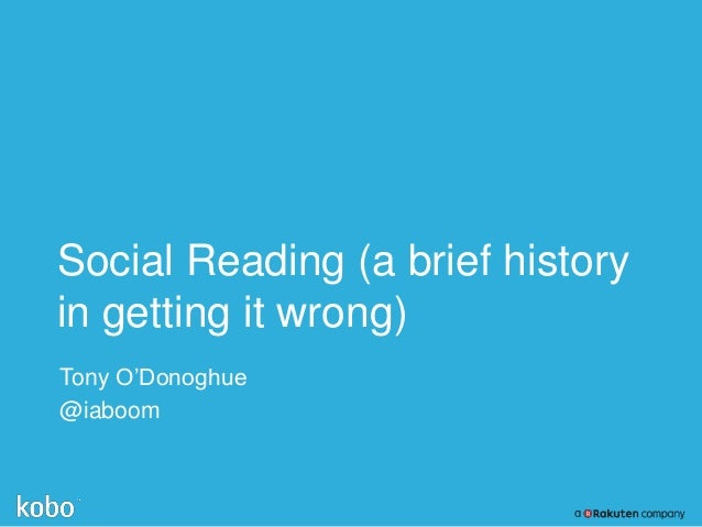 Social Reading (a brief history in getting it wrong) Tony O'Donoghue @iaboom