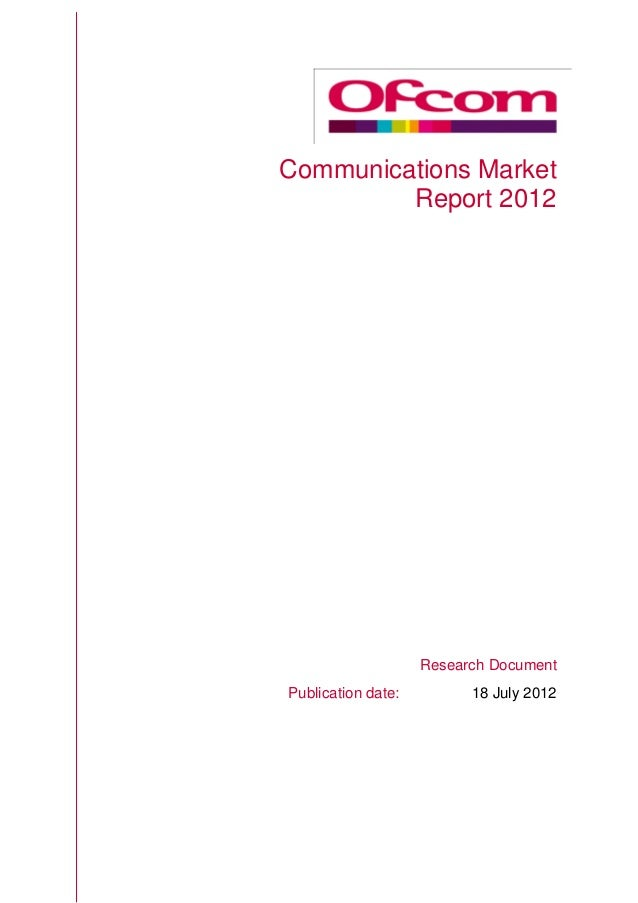 Communications MarketReport 2012Research DocumentPublication date: 18 July 2012