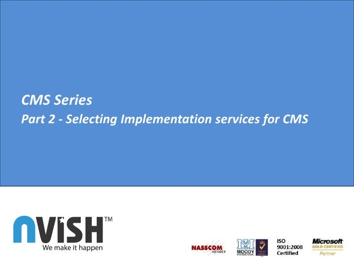 CMS Series<br />Part 2 - Selecting Implementation services for CMS<br />