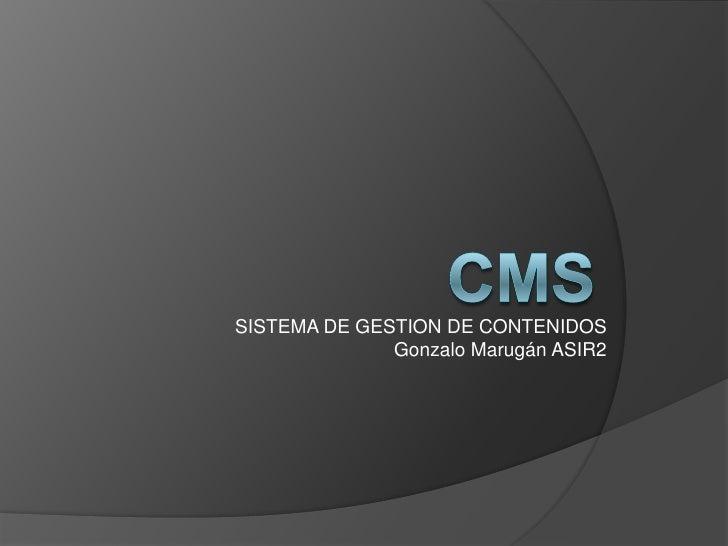 SISTEMA DE GESTION DE CONTENIDOS              Gonzalo Marugán ASIR2