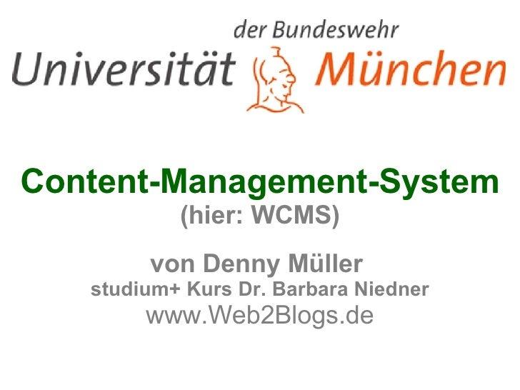 Content-Management-System  (hier: WCMS) von Denny Müller  studium+ Kurs Dr. Barbara Niedner www.Web2Blogs.de
