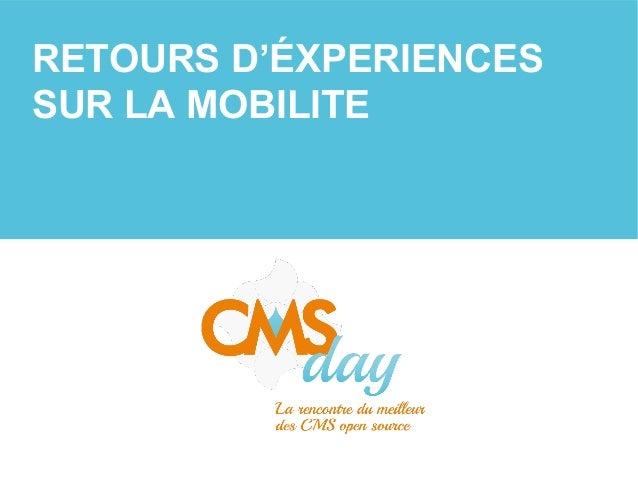 CMSday 2013 - Retours d'expérience sur la mobilité et le marketing social