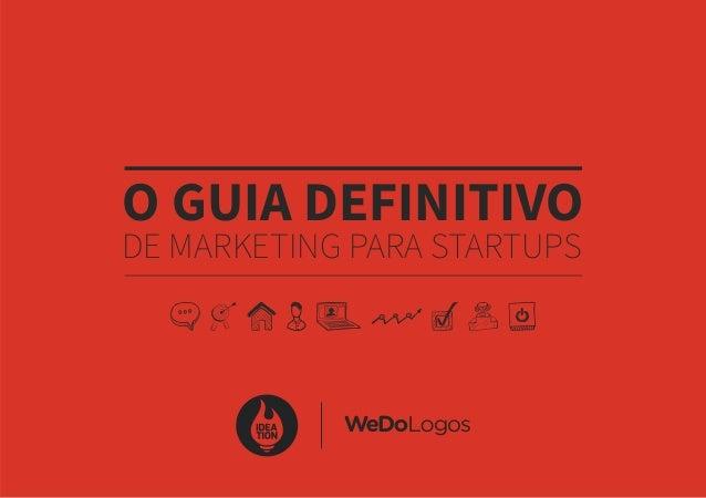 O GUIA DEFINITIVO DE MARKETING PARA STARTUPS