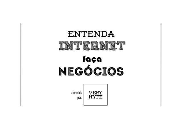 Entenda  internet  faça  negócios  oferecido!  por:!