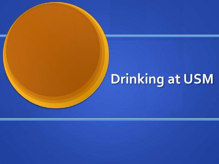 Drinking at USM