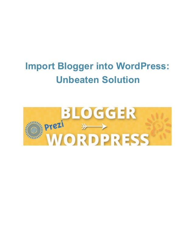 ImportBloggerintoWordPress: UnbeatenSolution