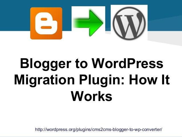 Blogger to WordPress Migration Plugin: How It Works http://wordpress.org/plugins/cms2cms-blogger-to-wp-converter/