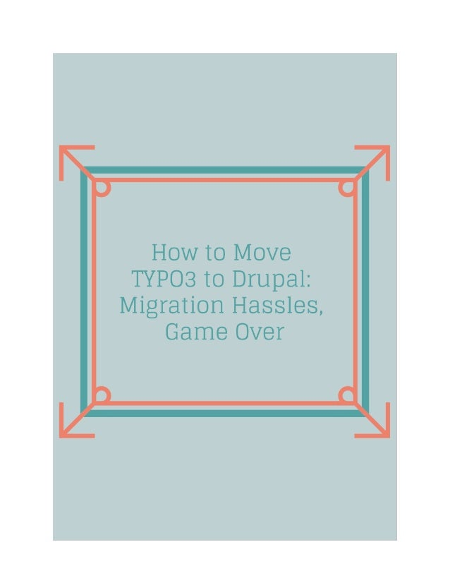 How to Move TYPO3 to Drupal: Migration Hassles, Game Over [Tutorial] While speaking about TYPO3 to Drupal migration, usual...