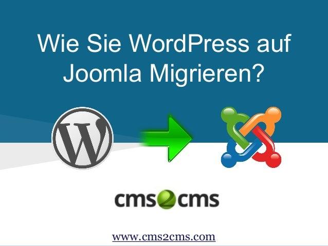 Wie Sie WordPress auf Joomla Migrieren? www.cms2cms.com