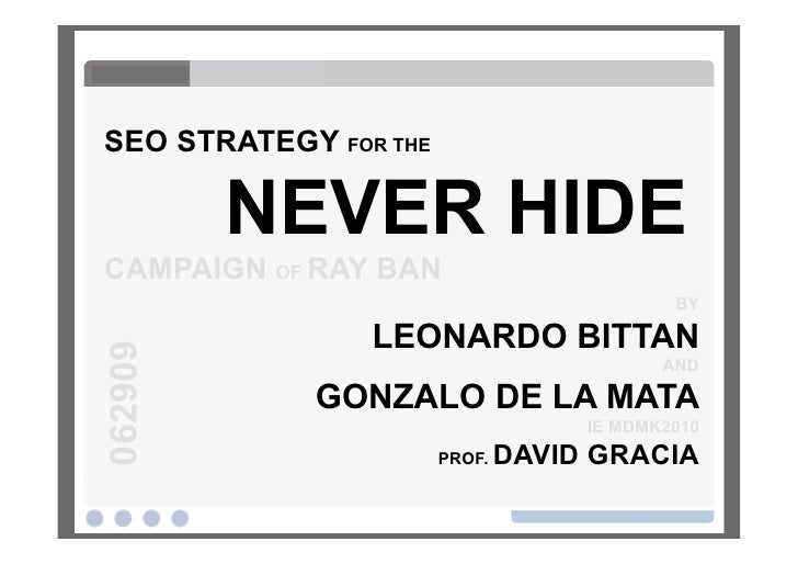SEO STRATEGY FOR THE           NEVER HIDE CAMPAIGN OF RAY BAN                                             BY              ...
