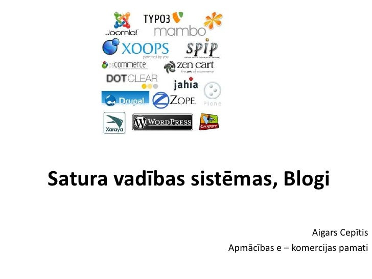 Satura vadības sistēmas, Blogi<br />Aigars Cepītis<br />Apmācības e – komercijas pamati<br />