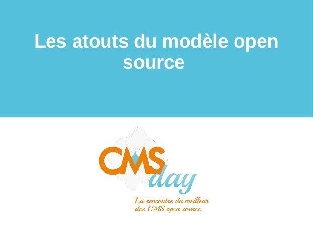 CMSday 2013 - Les atouts du modèle open source