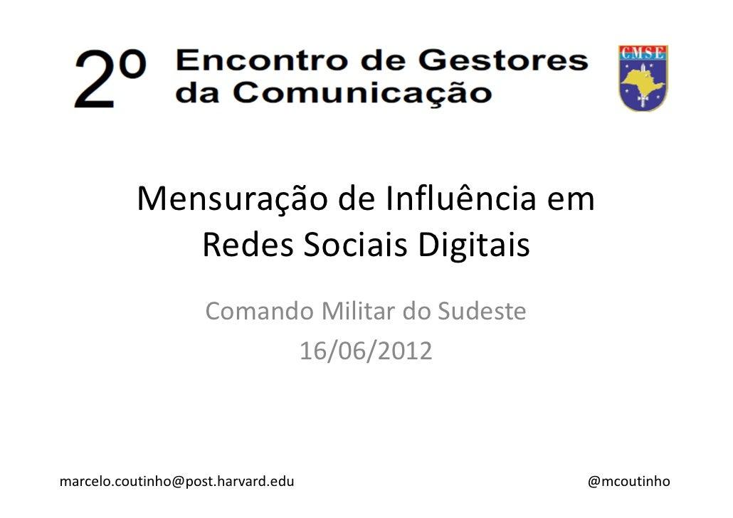Mensuração de Influência em             Redes Sociais Digitais                    Comando Militar do Sudeste              ...