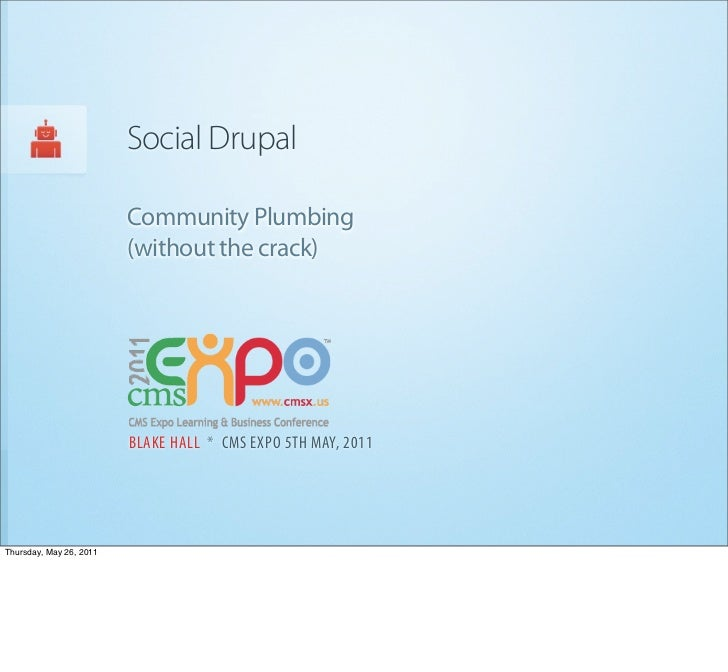 Social Drupal                         Community Plumbing                         (without the crack)                      ...