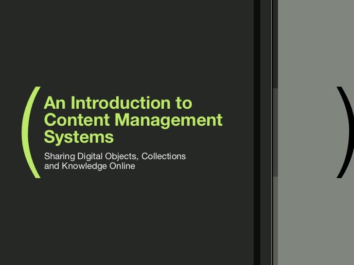 (                                          )    An Introduction to    Content Management    Systems    Sharing Digital Obj...