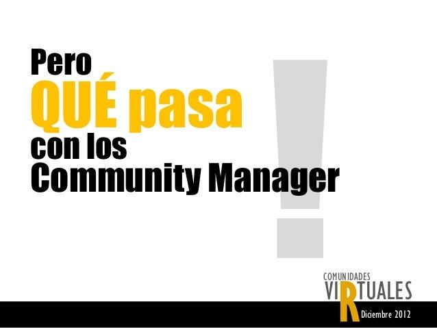 PeroQUÉ pasacon losCommunity Manager                   R                COMUNIDADES                VI TUALES              ...