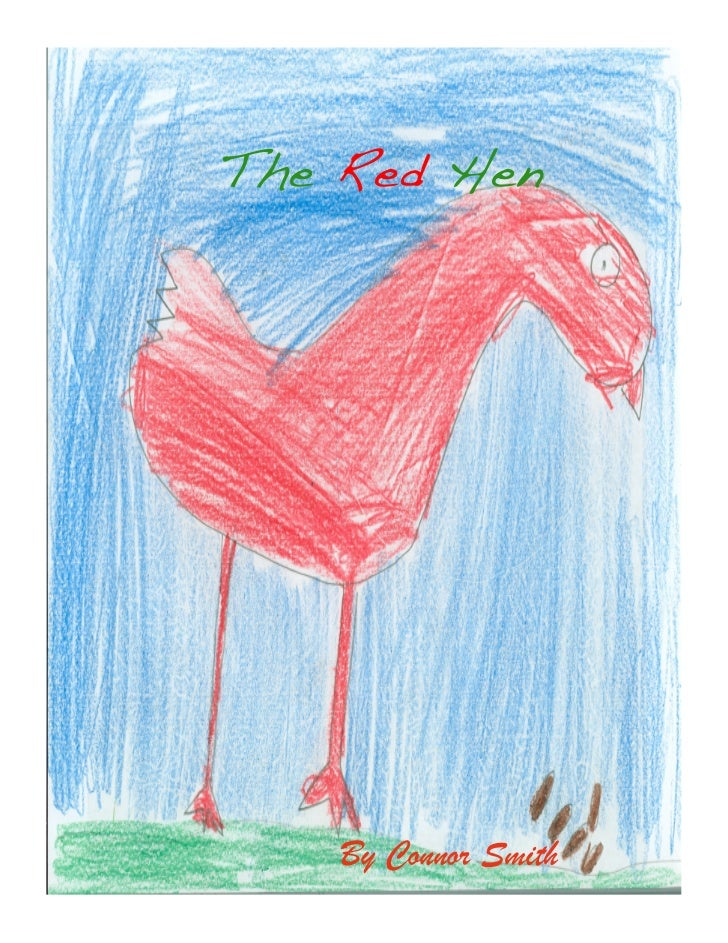 The Red Hen !    By Connor Smith