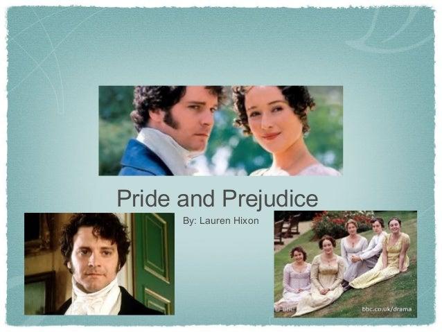 Pride and Prejudice By: Lauren Hixon