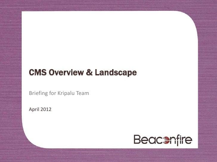CMS Overview & LandscapeBriefing for Kripalu TeamApril 2012