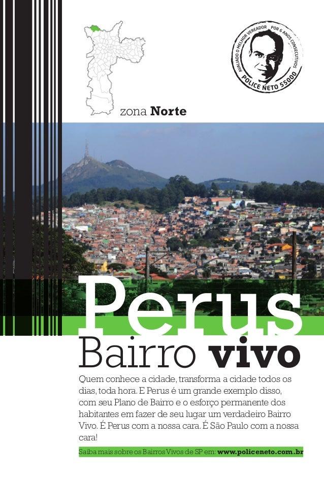 Perus zona Norte Quem conhece a cidade, transforma a cidade todos os dias, toda hora. E Perus é um grande exemplo disso, c...