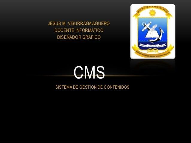 JESUS M. VISURRAGA AGUERO DOCENTE INFORMATICO DISEÑADOR GRAFICO  CMS SISTEMA DE GESTION DE CONTENIDOS