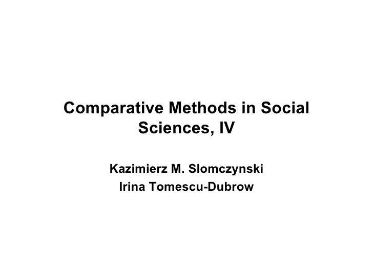 Comparative Methods in Social Sciences, I V Kazimierz M. Slomczynski Irina  T omescu-Dubrow