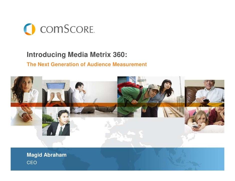 Introducing Media Metrix 360: The Next Generation of Audience Measurement     Magid Abraham CEO