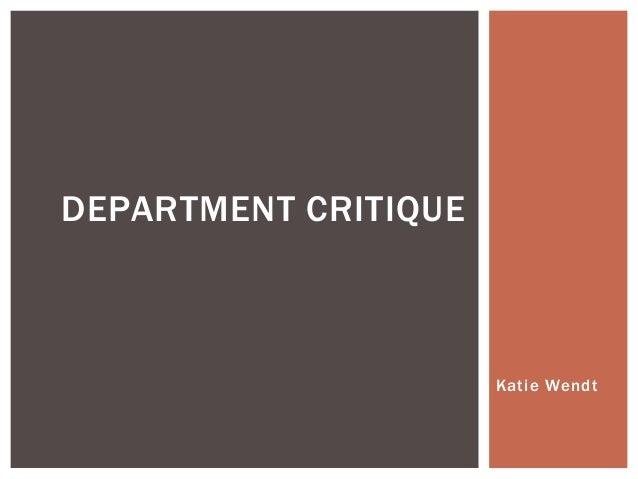 DEPARTMENT CRITIQUE  Katie Wendt