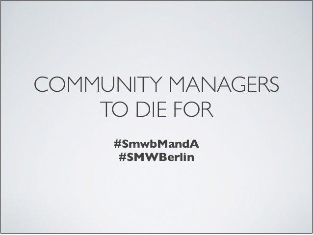 Community Managers to die for - Social Media Week Berlin 2013