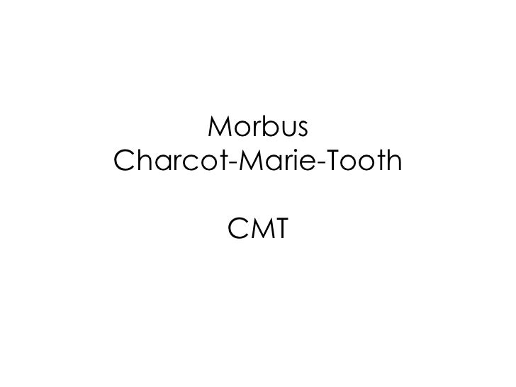Morbus Charcot-Marie-Tooth CMT
