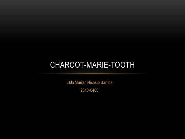CHARCOT-MARIE-TOOTH   Elda Marian Nicasio Santos          2010-0405