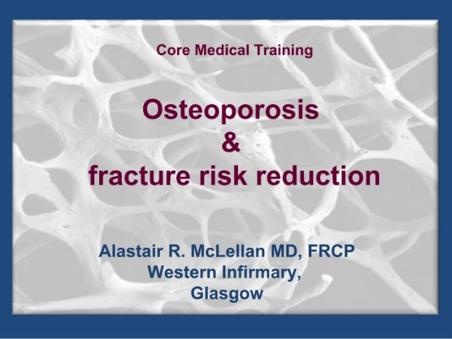 Osteoporosis and Fracture Risk Reduction comep oct 2010