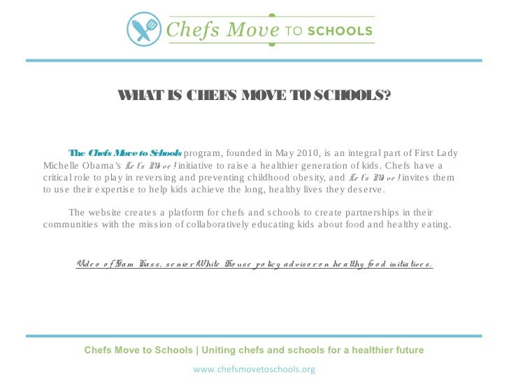 WHAT IS CHEFS MOVE TO SCHOOLS?        The Chefs M to S                       ove      chools progra m, founde d in Ma y 20...