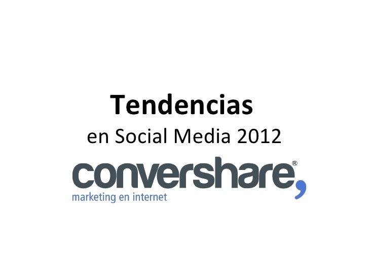 Tendenciasen Social Media 2012