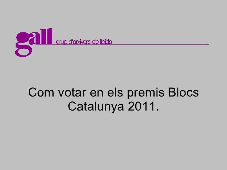 Com votar en els premis Blocs Catalunya 2011.