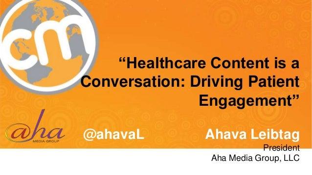 Healthcare Content is a Conversation: Driving Patient Engagement