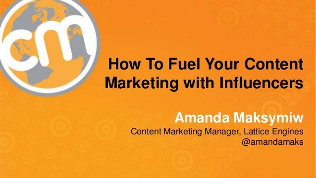 How To Fuel Your Content Marketing With Influencers - CMWorld Master Class
