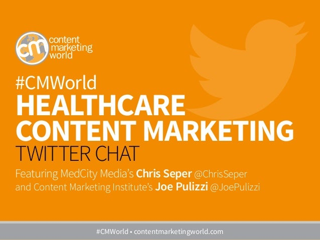 #CMWorld HEALTHCARE CONTENT MARKETING TWITTER CHAT Featuring MedCity Media's Chris Seper @ChrisSeper and Content Marketing...
