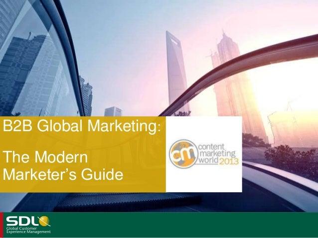 B2B Global Marketing: The Modern Marketer's Guide