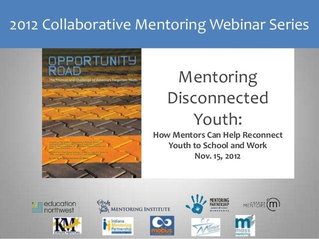 2012 Collaborative Mentoring Webinar Series                        Mentoring                       Disconnected           ...
