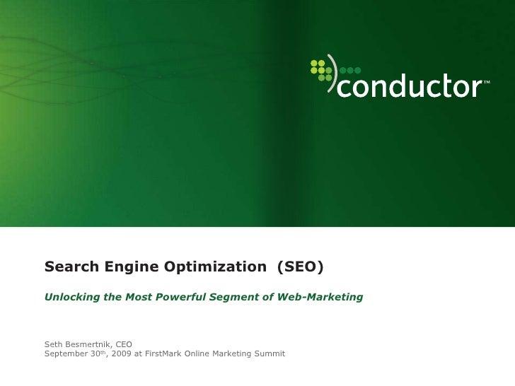 Search Engine Optimization  (SEO)Unlocking the Most Powerful Segment of Web-Marketing<br />Seth Besmertnik, CEOSeptember 3...