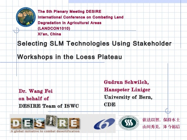 Selecting SLM Technologies Using Stakeholder Workshops in the Loess Plateau The 5th Plenary Meeting DESIRE International C...