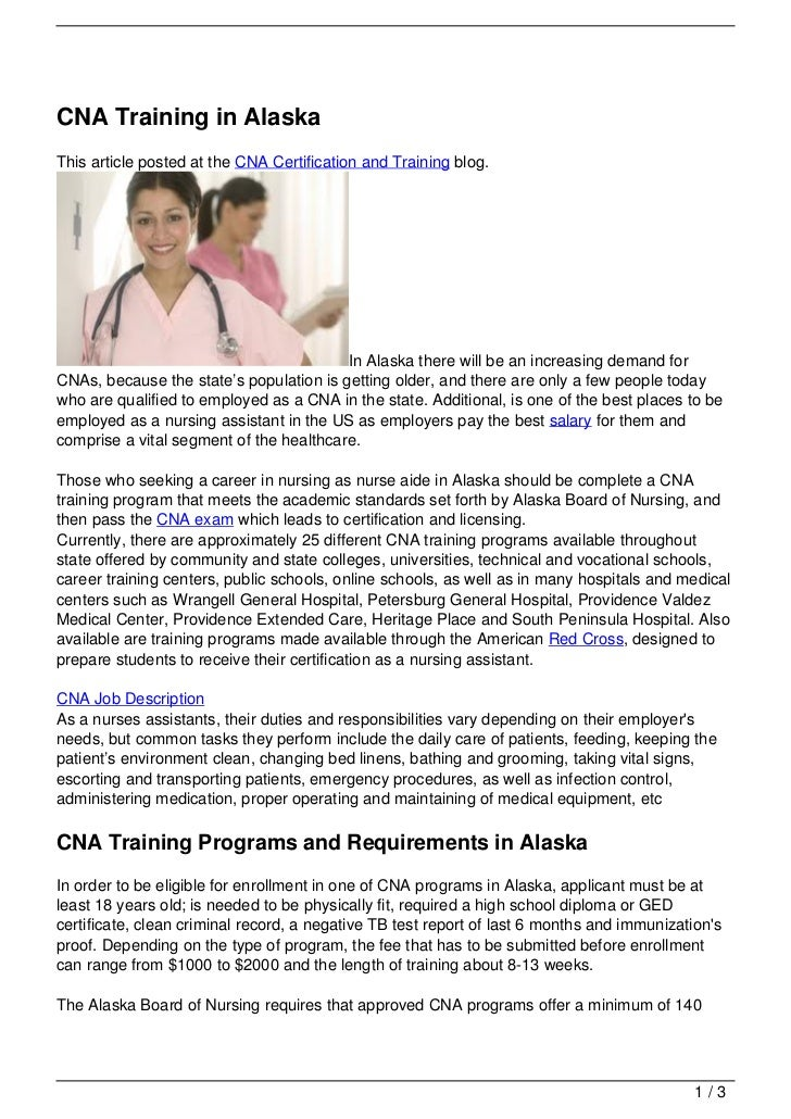 CNA Training in AlaskaThis article posted at the CNA Certification and Training blog.                                     ...