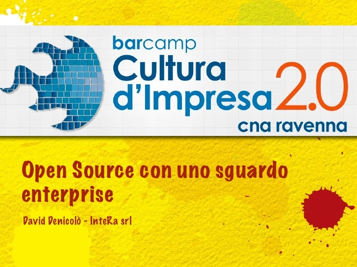 Open Source con uno sguardo enterprise - CNA barcamp 2012