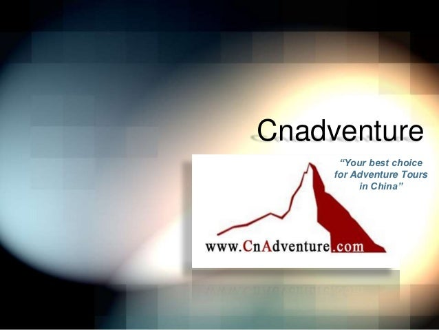 """Cnadventure """"Your best choice for Adventure Tours in China"""""""