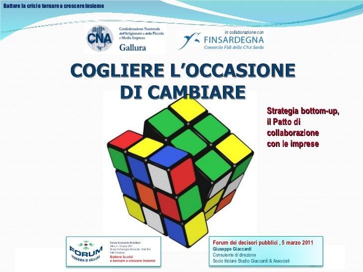 Strategia bottom-up,  il Patto di collaborazione  con le imprese Forum dei decisori pubblici , 5 marzo 2011 Giuseppe Giacc...