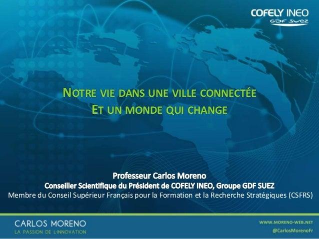 1 Membre du Conseil Supérieur Français pour la Formation et la Recherche Stratégiques (CSFRS) NOTRE VIE DANS UNE VILLE CON...